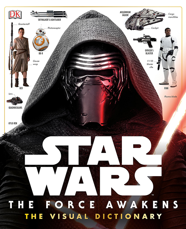 ILM Star Wars The Force Awakens Incredible Visual Dictionary